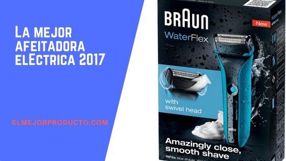 La-mejor-afeitadora-eléctrica-2017-03 La Mejor Afeitadora Eléctrica