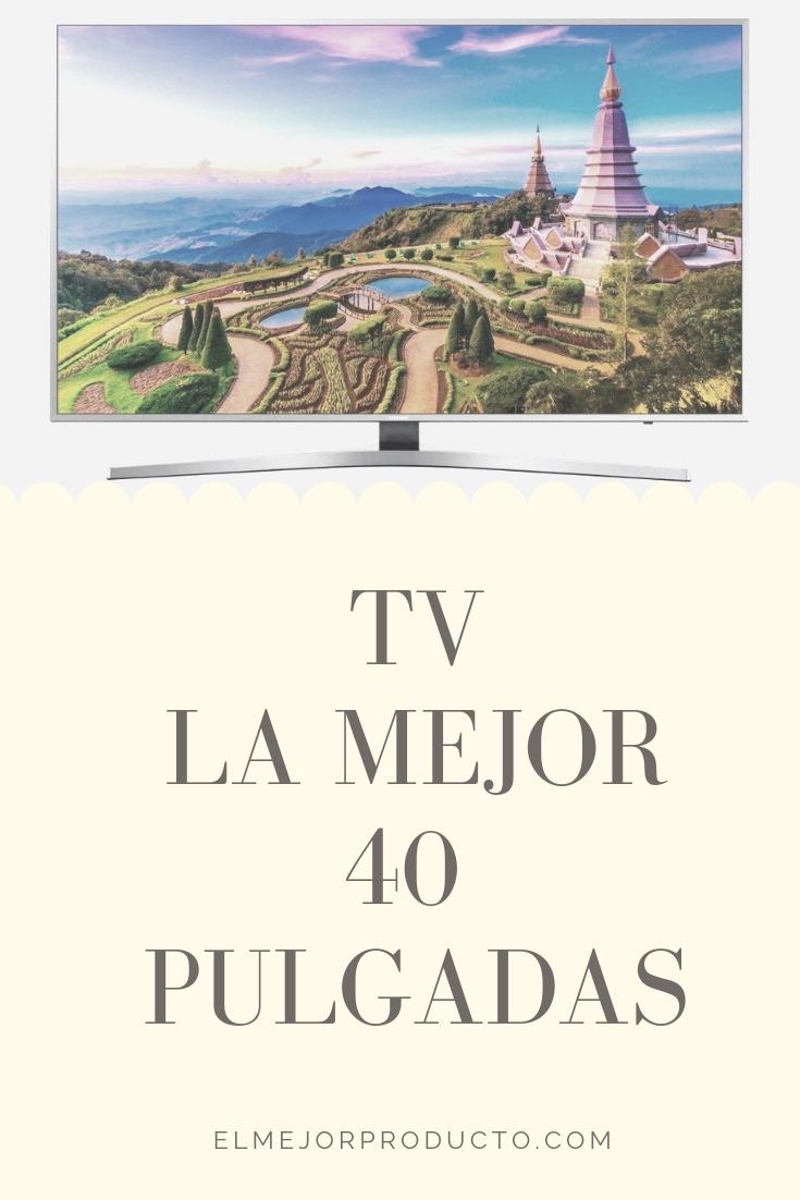 tv de 40 análisis de la mejor para comprar