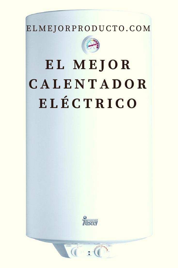 El-Mejor-Calentador-eléctrico El Mejor calentador Eléctrico (Análisis 2019)