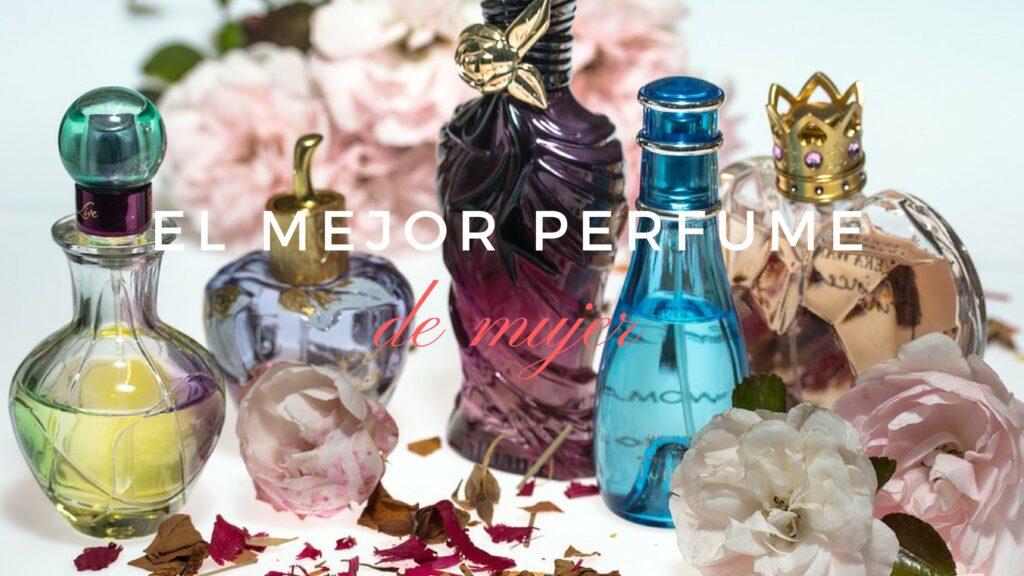 the best perfume . El Mejor Perfume de Mujer 2021