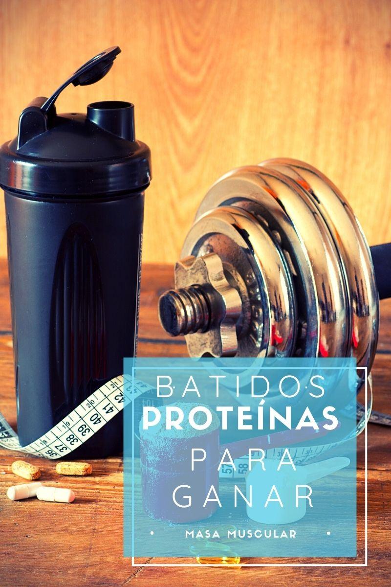 batidos de proteínas para ganar masa muscular