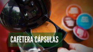 La Mejor Cafetera de Cápsulas