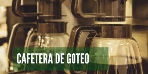 La mejor Cafetera de goteo (de filtro) para 2021