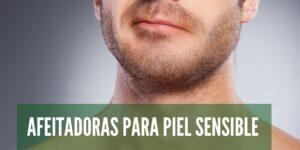 La mejor afeitadora para pieles sensibles